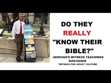 "Do Jehovah's Witnesses REALLY ""know their bible""?"