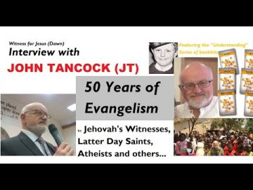Interview with John Tancock - Witnessing to Jehovah's Witnesses