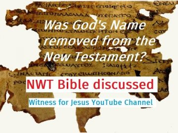 Was God's name removed from the New Testament? NWT bible 2013 Apprendix A5 discussed.