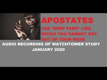 "Apostates use ""deep fake lies""! Watchtower study audio recording"