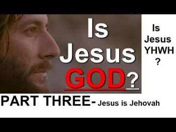 Is Jesus God? PART 3: Jesus is Jehovah!
