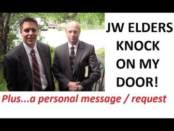 Two Elders at my door! and a personal message