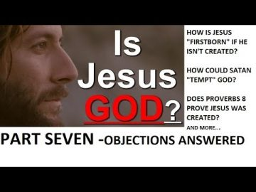 Is Jesus God? Part 7: Objections answered
