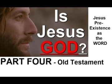 Is Jesus God? PART 4: Old Testament Proof