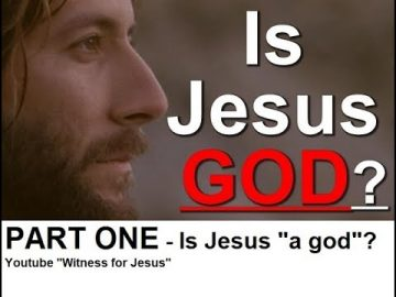 "Is Jesus God? PART 1: ""Is Jesus a god?"""