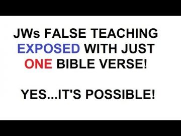 ONE VERSE proves Jehovah's Witness teachings wrong