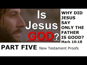 Is Jesus God? PART 5:  New Testament Proof