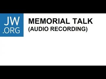 JW.org Memorial Talk 2019 (New Audio Recording)